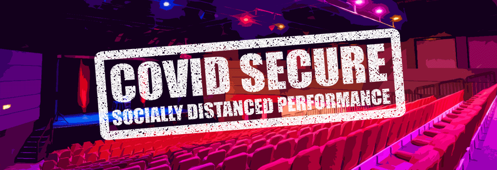 Covid secure socially distanced performances