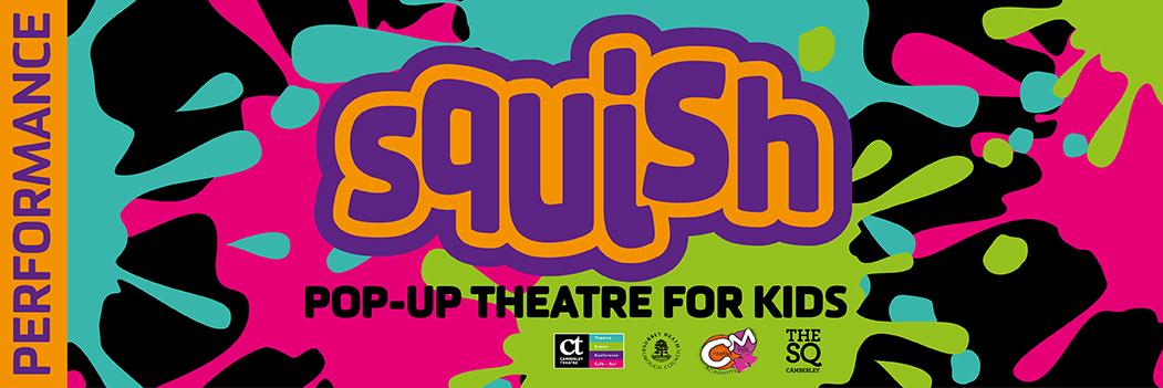 Squish pop up Theatre for kids banner