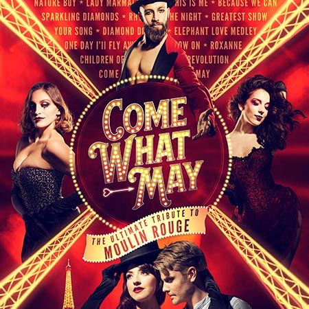 Come What May, The Ultimate Tribute to Moulin Rouge performing at a show