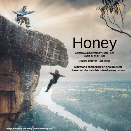 Honey is a new and compelling original musical based on the invisible role of young carers