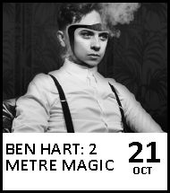 Booking link for Ben Hart: 2 Metre Magic on 21 October 2020