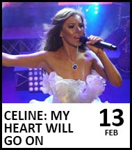 Booking link for Celine: My Heart Will Go On on 13 February 2022