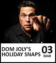 Booking link for Dom Joly's Holiday Snaps on 3rd March 2022