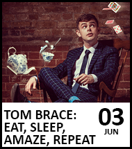 Booking link for Tom Brace: Eat, Sleep, Amaze, Repeat on 3 June 2021