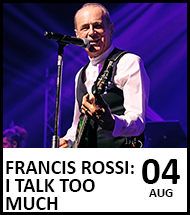 Booking link for Francis Rossi on 4th August 2021
