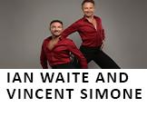 Ian Waite and Vincent Simone….Act Two